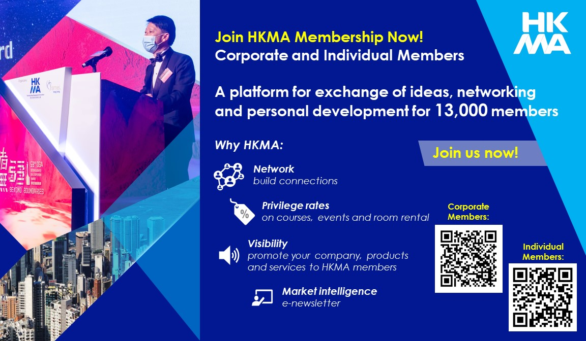 HKMA Membership is a platform for exchange of ideas, networking and personal development for 13,000 members.